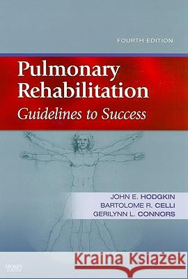 Pulmonary Rehabilitation: Guidelines to Success John E. Hodgkin Bartolome R. Celli Gerilynn A. Connors 9780323045490
