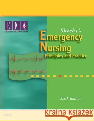 Sheehy's Emergency Nursing: Principles and Practice Ena 9780323055857