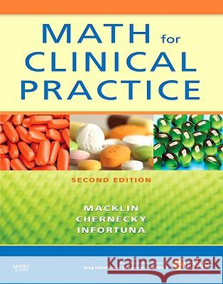 Math for Clinical Practice Denise Macklin Cynthia C. Chernecky Mother Helena Infortuna 9780323064996