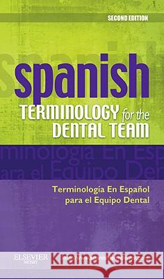 Spanish Terminology for the Dental Team Mosby 9780323069915