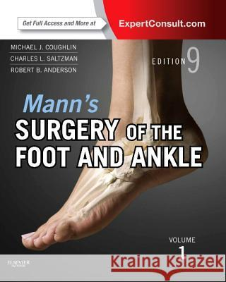 Mann's Surgery of the Foot and Ankle, 2-Volume Set: Expert Consult: Online and Print Michael J. Coughlin 9780323072427