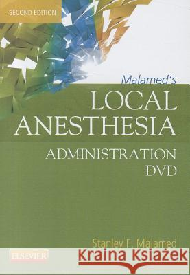 Malamed's Local Anesthesia Administration DVD Stanley F. Malamed 9780323089166