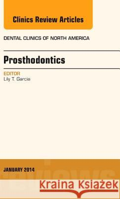 Prosthodontics, An Issue of Dental Clinics Lily T. Garcia 9780323263863