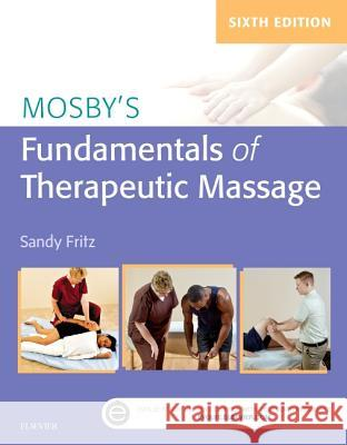 Mosby's Fundamentals of Therapeutic Massage Sandy Fritz 9780323353748