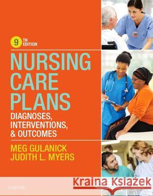 Nursing Care Plans: Diagnoses, Interventions, and Outcomes Meg Gulanick Judith L. Myers 9780323428187 Mosby