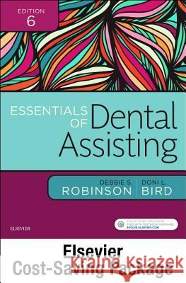 Essentials of Dental Assisting - Text and Workbook Package Debbie S. Robinson Doni L. Bird 9780323430906