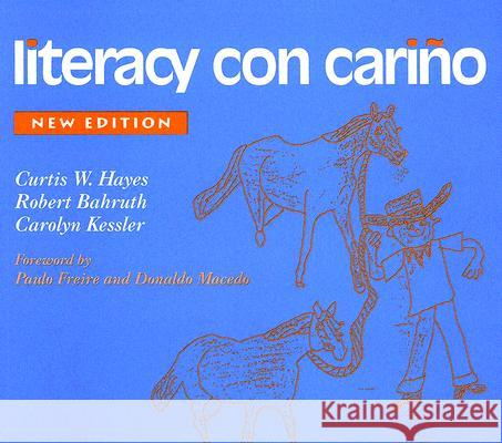 Literacy Con Carino: A Story of Migrant Children's Success Curtis W. Hayes Robert Bahruth Carolyn Kessler 9780325000077