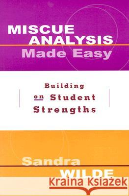 Miscue Analysis Made Easy: Building on Student Strengths Sandra Wilde 9780325002392