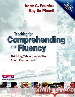 Teaching for Comprehending and Fluency: Thinking, Talking, and Writing about Reading, K-8 [With DVD-ROM] Irene C. Fountas Gay Su Pinnell 9780325003085