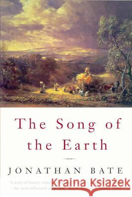 SONG OF THE EARTH Jonathan Bate 9780330372695