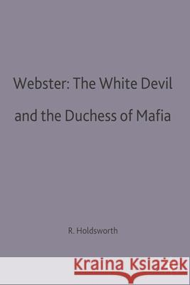 Webster: The White Devil and the Duchess of Malfi  9780333154830