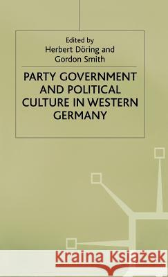 Party Government and Political Culture in Western Germany  9780333290828