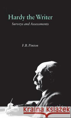 Hardy the Writer: Surveys and Assessments F. B. Pinion 9780333473627