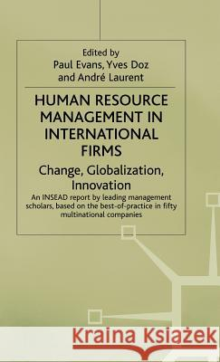 Human Resource Management in International Firms: Change, Globalization, Innovation Paul Evans Etc. 9780333515013 PALGRAVE MACMILLAN