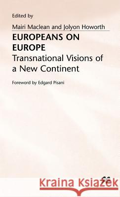 Europeans on Europe: Transnational Visions of a New Continent Mairi Maclean 9780333523735