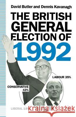 The British General Election of 1992 David Butler Dennis Kavanagh 9780333569030 PALGRAVE MACMILLAN