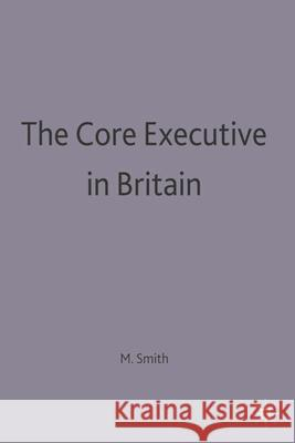 The Core Executive in Britain  9780333605165