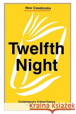 Twelfth Night : Contemporary Critical Essays  9780333606773