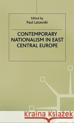 Contemporary Nationalism in East Central Europe  9780333606896