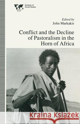 Conflict and the Decline of Pastoralism in the Horn of Africa  9780333631294