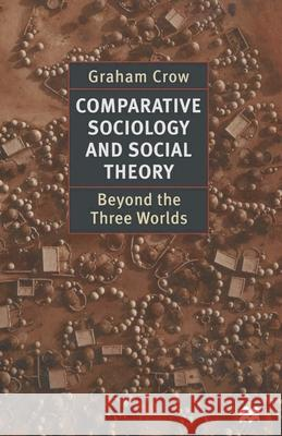COMPARATIVE SOCIOLOGY AND SOCIAL THEORY Graham Crow 9780333634264
