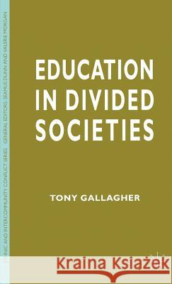 Education in Divided Societies Anthony M. Gallagher Tony Gallagher 9780333677087