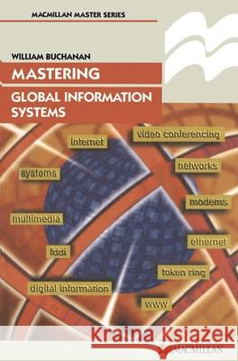 Mastering Global Information Systems William Buchanan 9780333689516