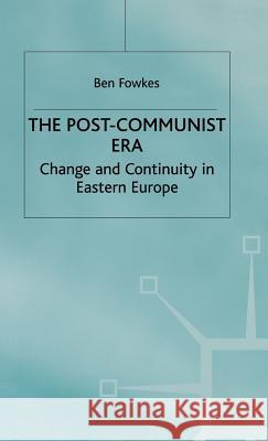 The Post-Communist Era: Change and Continuity in Eastern Europe  9780333692035