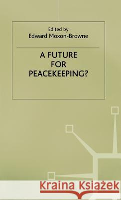 A Future for Peacekeeping?  9780333711583
