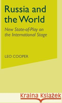 Russia and the World: New State-Of-Play on the International Stage Leo Cooper 9780333720677