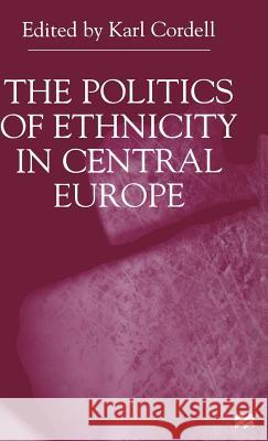 The Politics of Ethnicity in Central Europe  9780333731710