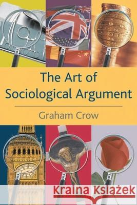 The Art of Sociological Argument Graham Crow 9780333778449