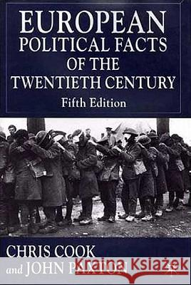 European Political Facts of the Twentieth Century Chris Cook John Paxton 9780333792032