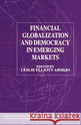 Financial Globalization and Democracy in Emerging Markets Leslie Elliott Armijo 9780333930670