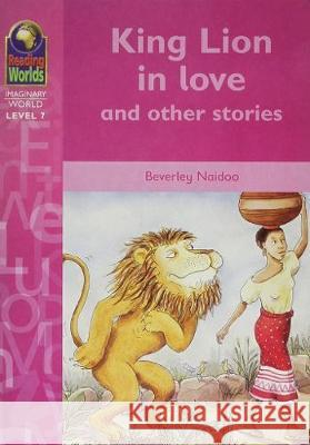 KING LION IN LOVE Beverley Naidoo 9780333955505 MACMILLAN EDUCATION
