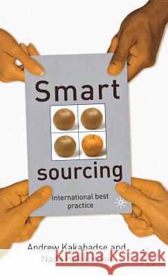 Smart Sourcing: International Best Practice Nada Kakabadse Andrew Kakabadse Nada Kakabadse 9780333963487
