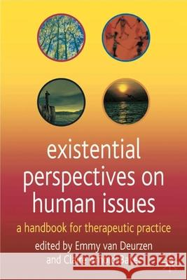 Existential Perspectives on Human Issues : A Handbook for Therapeutic Practice  9780333986998