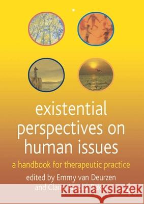 Existential Perspectives on Human Issues: A Handbook for Therapeutic Practice Claire Arnold-Baker 9780333987001