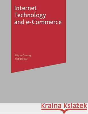 Internet Technology and E-Commerce A Cawsey 9780333989999 0
