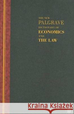 The New Palgrave Dictionary of Economics and the Law : Three Volume Set Michael Ed. Newman Peter Newman 9780333997567