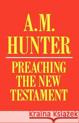 Preaching the New Testament A. M. Hunter 9780334012924