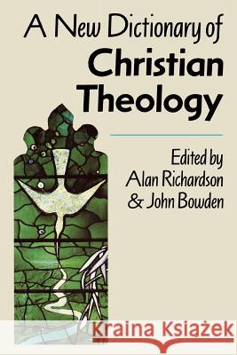 A New Dictionary of Christian Theology  9780334022084