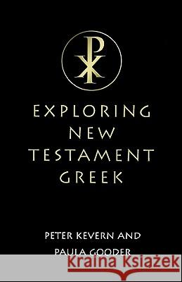 Exploring New Testament Greek: A Way in Peter Kevern Paula Gooder 9780334029427