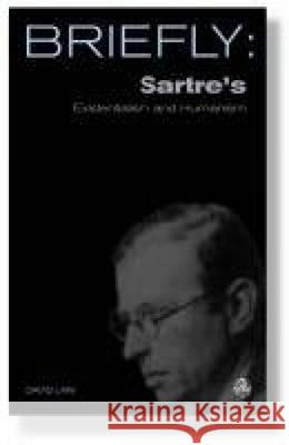 Scm Briefly: Sartre's Existentialism and Humanism David Mills Daniel 9780334041214