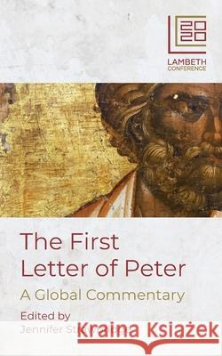The First Letter of Peter: Official Commentary for the Lambeth Conference 2020 Jennifer Strawbridge 9780334058878