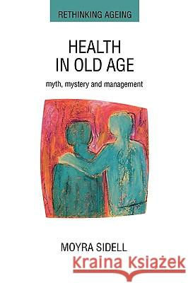 Health in Old Age Moyra Sidell 9780335191369