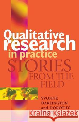 Qualitative Research In Practice Yvonne Darlington Dorothy Scott Dorothy Scott 9780335211470