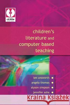 Childrens Literature and Computer Based Teaching Len Unsworth Angela Thomas Alyson M. Simpson 9780335216369