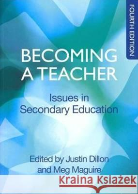 Becoming a Teacher: Issues in Secondary Teaching Justin Dillon 9780335242375