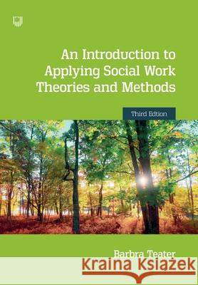 An Introduction to Applying Social Work Theories and Methods 3e Barbra Teater 9780335248193